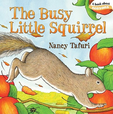 The Busy Little Squirrel By Tafuri, Nancy