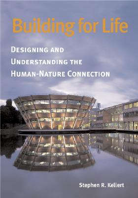 Building for Life By Kellert, Stephen R.